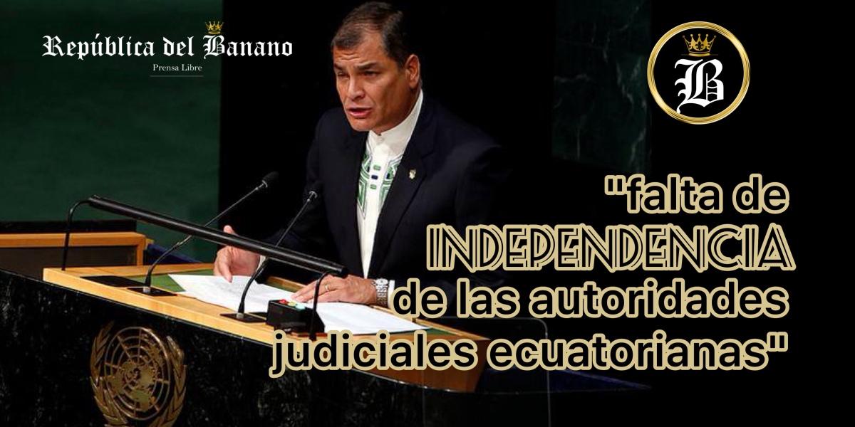"""Rafael Correa denuncia ante la ONU """"persecución judicial"""""""