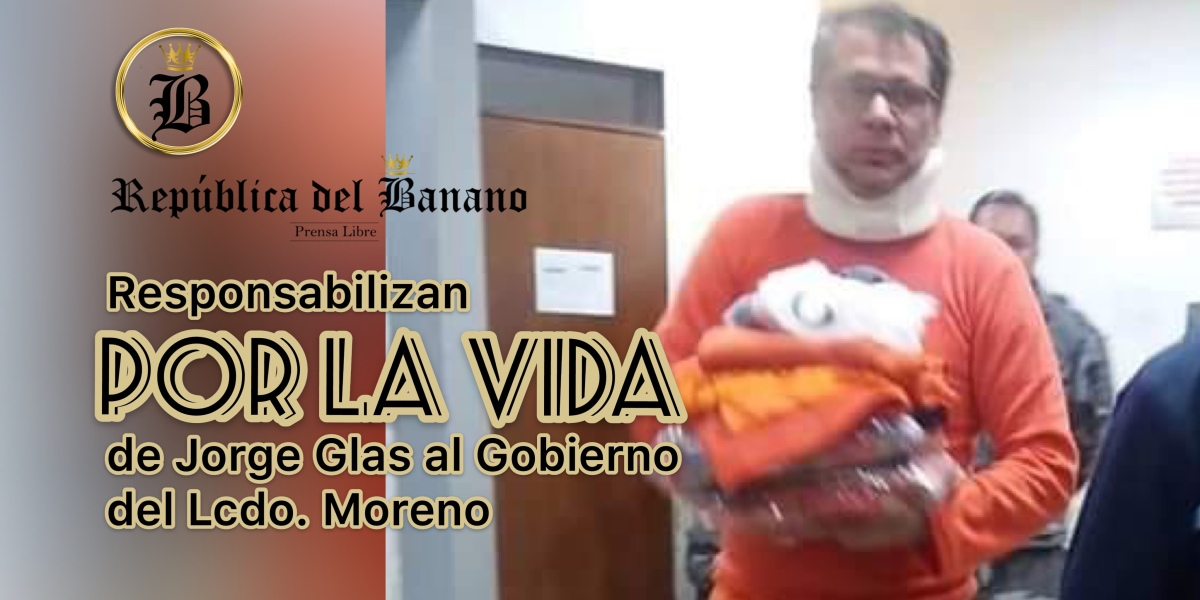 Arbitrario traslado de Glas de Quito a carcel de Latacunga se califica de Vendetta