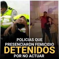 POLICÍAS QUE PRESENCIARON FEMICIDIO EN IBARRA FUERON DETENIDOS POR OMISIÓN