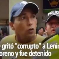 Ciudadano es detenido por llamar corrupto al Presidente Moreno