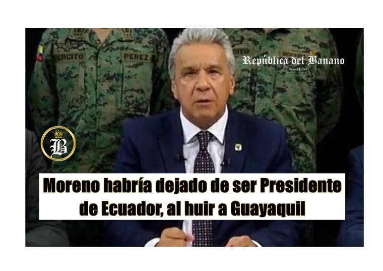 Lenin Moreno dejo de ser Presidente al huir a Guayaquil