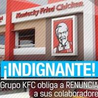 Gracias a la Ley de Moreno en Ecuador, KFC obliga a sus empleados a renunciar